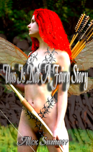 This Is Not A Fairy Story, the new novel by Alex Sumner